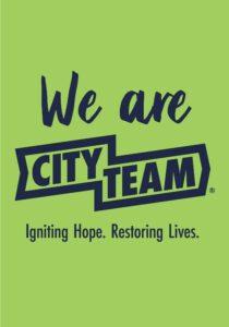 We are CityTeam. Ignoring Hope. Restoring Lives.